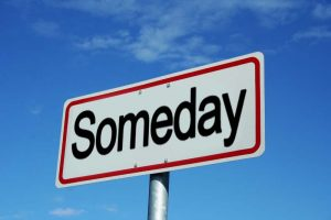 When Is Your Someday?